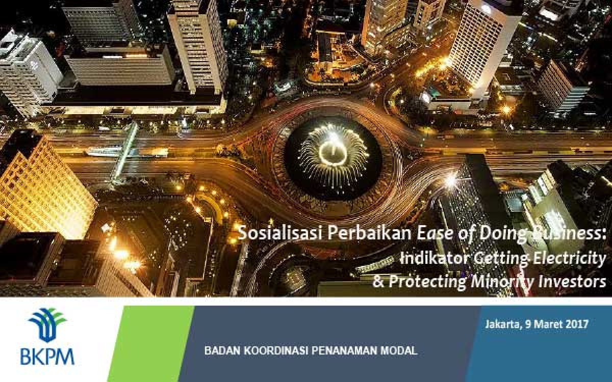 Sosialisasi Perbaikan Ease of Doing Business:  Indikator Getting Electricity  & Protecting Minority Investors